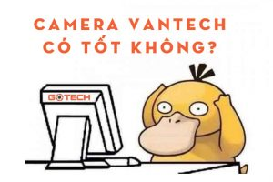 camera-vantech-co-tot-khong-sx-o-dau