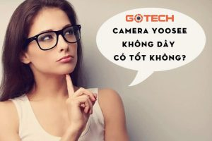 camera-yoosee-ip-wifi-khong-day-co-tot-khong