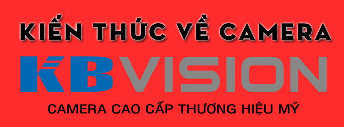 kien-thuc-ve-camera-kbvision